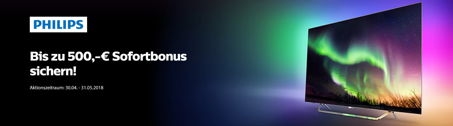 Philips TV Sofortbonus Mai 2018